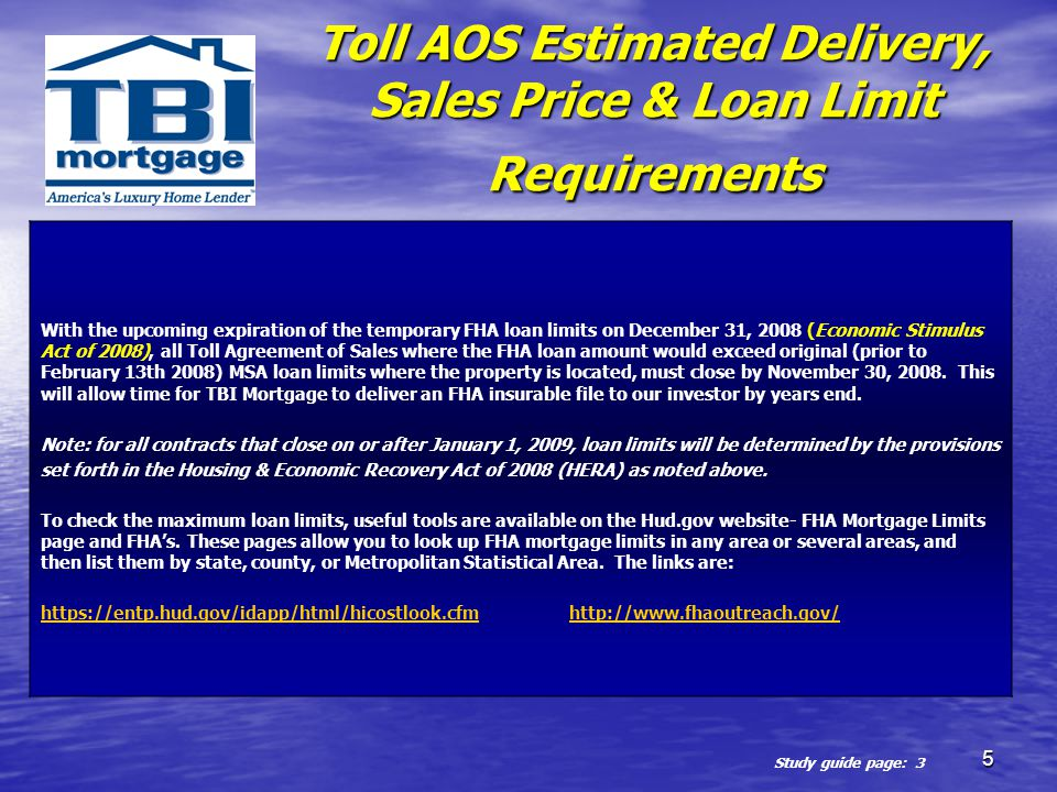 5 Toll AOS Estimated Delivery, Sales Price & Loan Limit Requirements With the upcoming expiration of the temporary FHA loan limits on December 31, 200