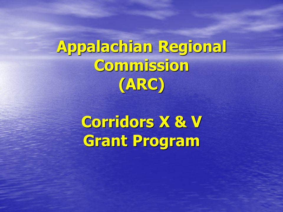 Appalachian Regional Commission (ARC) Corridors X & V Grant Program