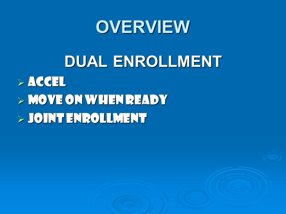 DUAL ENROLLMENT/COLLEGE CREDITS NOW What is Dual Enrollment.
