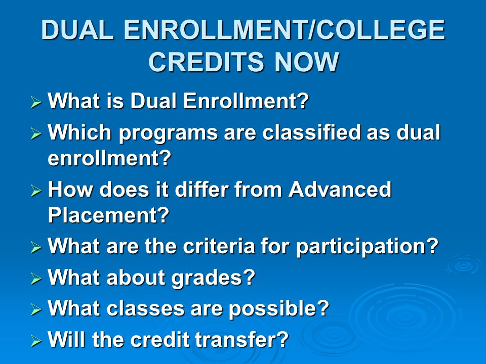 DUAL ENROLLMENT/COLLEGE CREDITS NOW.What is the procedure.