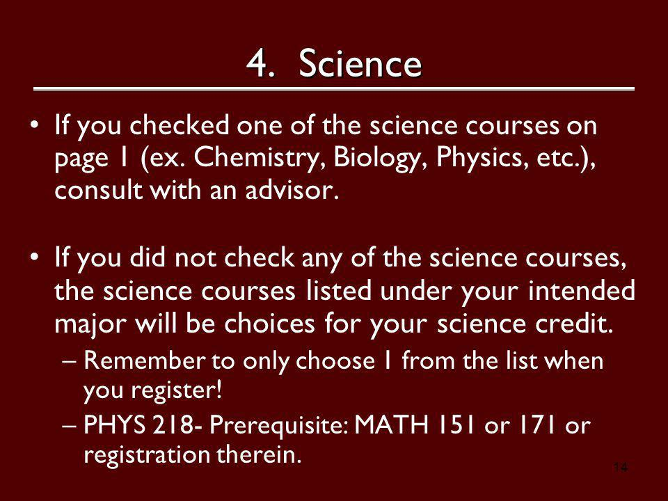 14 4. Science If you checked one of the science courses on page 1 (ex.