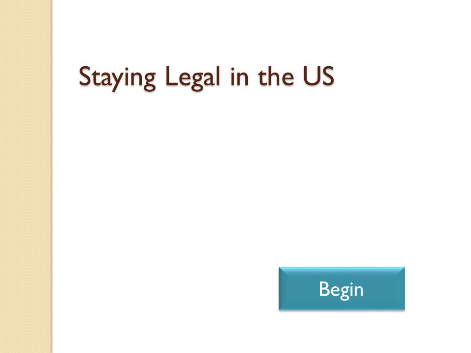 Staying Legal in the US Begin