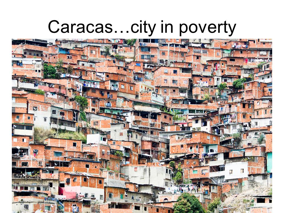 Caracas…city in poverty