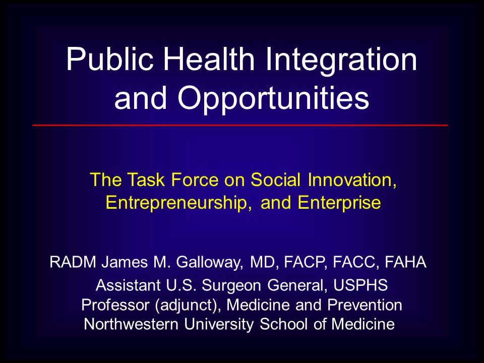RADM James M. Galloway, MD, FACP, FACC, FAHA Assistant U.S.