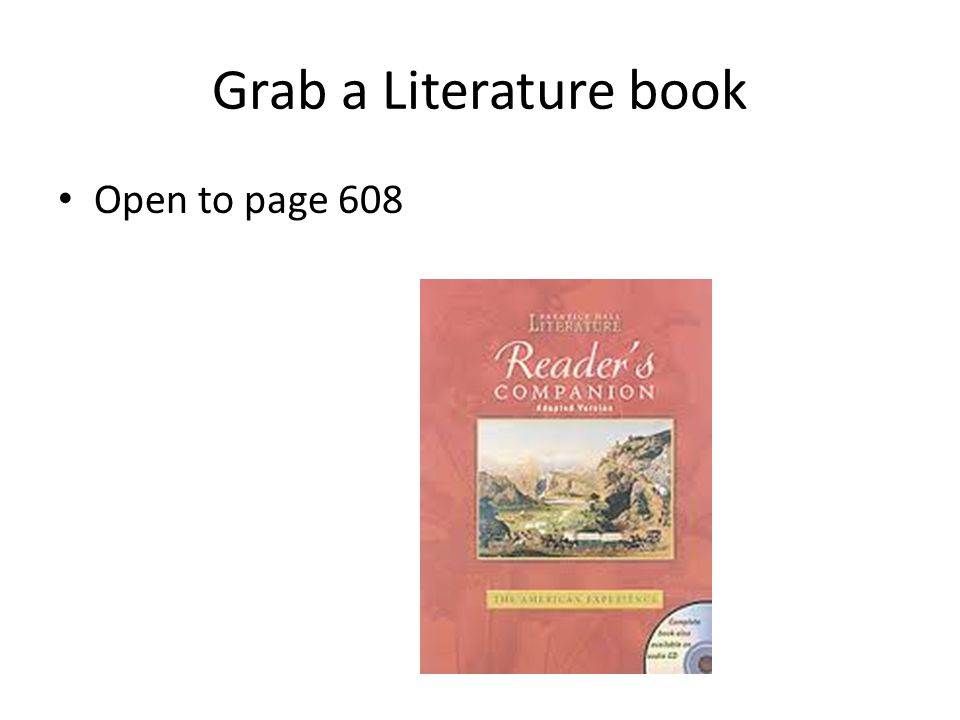 Grab a Literature book Open to page 608