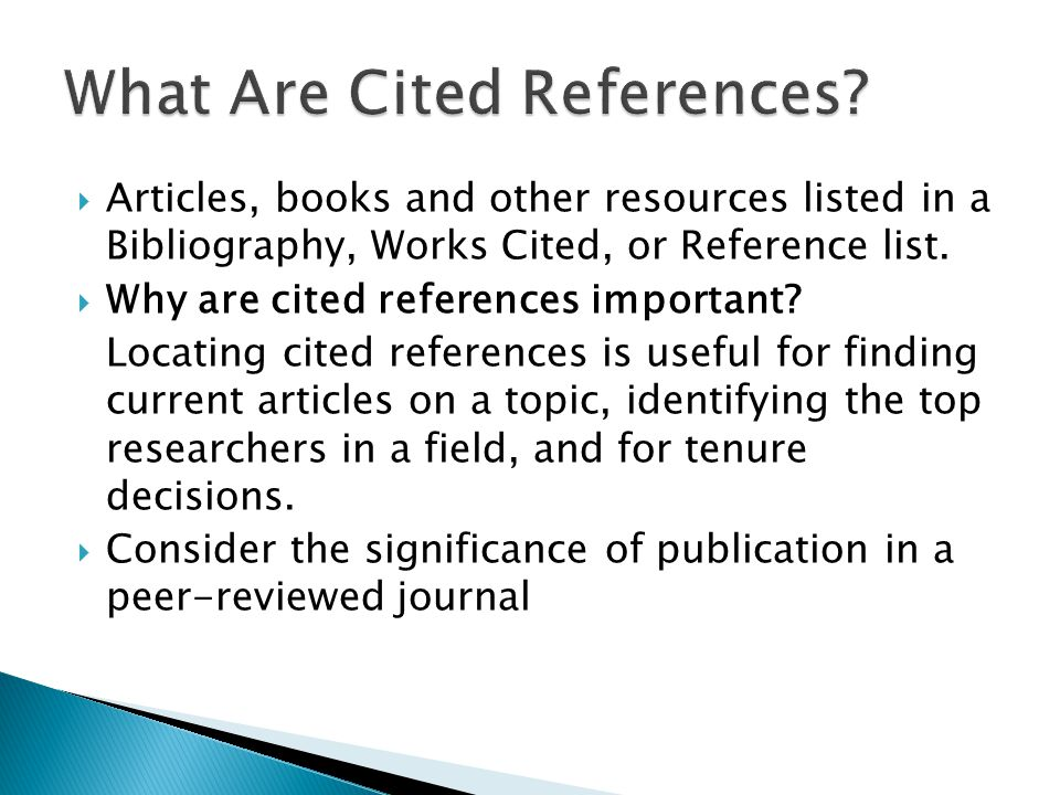 Articles, books and other resources listed in a Bibliography, Works Cited, or Reference list.