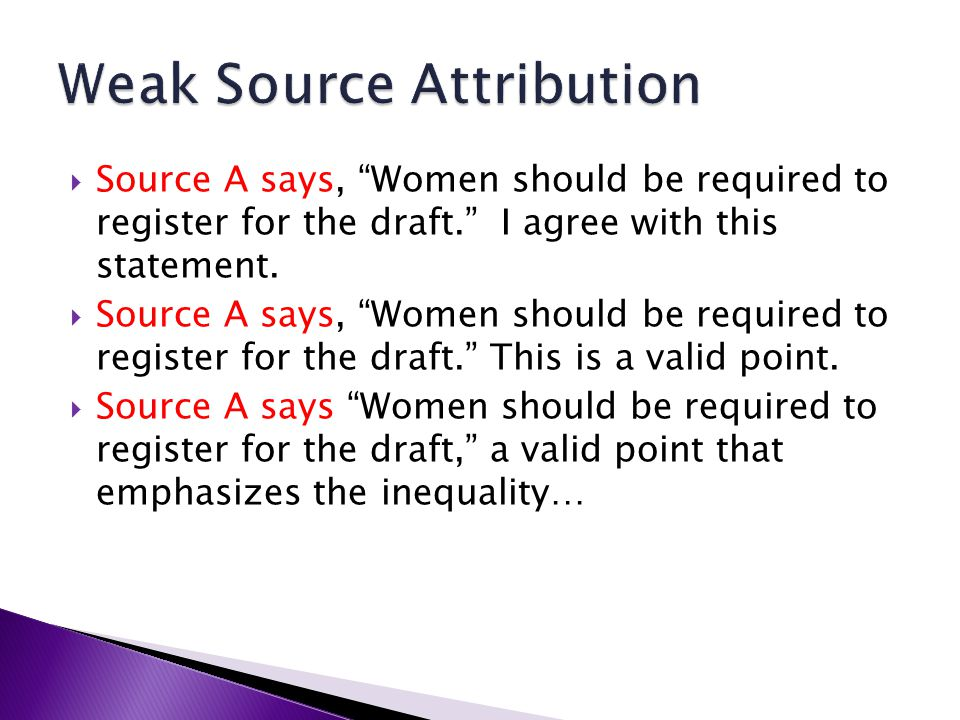 Source A says, Women should be required to register for the draft.