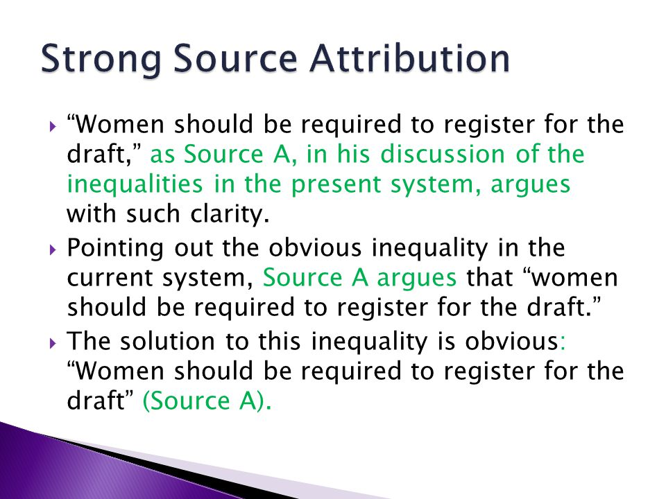 Women should be required to register for the draft, as Source A, in his discussion of the inequalities in the present system, argues with such clarity.