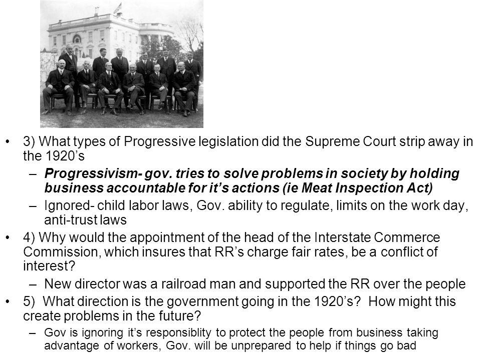 3) What types of Progressive legislation did the Supreme Court strip away in the 1920s –Progressivism- gov.