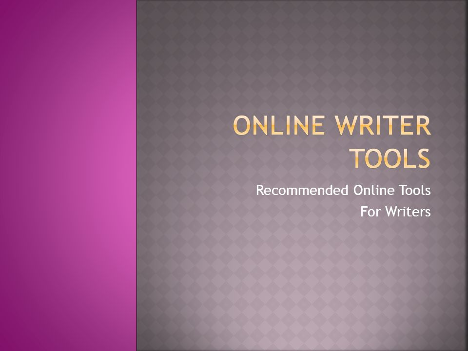 Recommended Online Tools For Writers