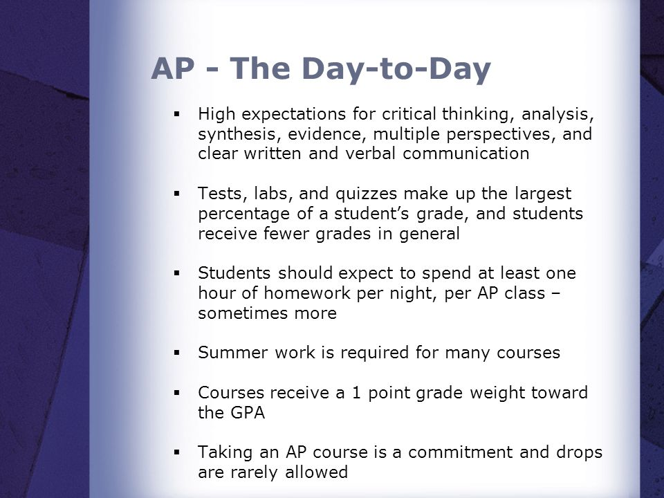 AP - The Day-to-Day High expectations for critical thinking, analysis, synthesis, evidence, multiple perspectives, and clear written and verbal commun