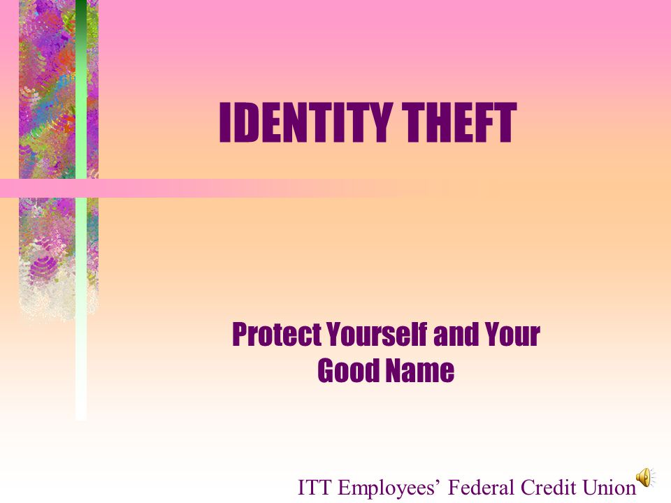 If You Are A Victim Contact the Three Credit Bureaus Contact Creditors Involved