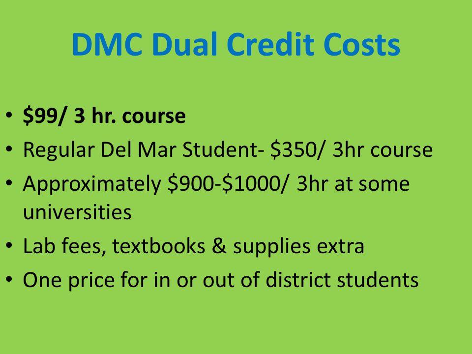DMC Dual Credit Costs $99/ 3 hr.