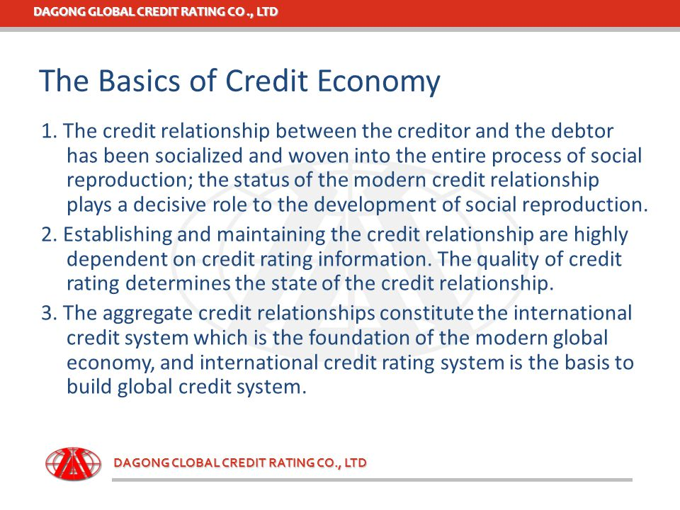 DAGONG GLOBAL CREDIT RATING CO., LTD DAGONG CLOBAL CREDIT RATING CO., LTD 1. The credit relationship between the creditor and the debtor has been soci