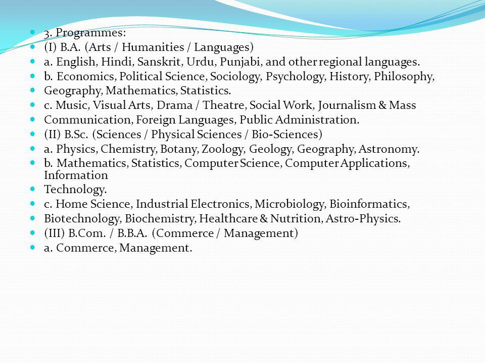 3.Programmes: (I) B.A. (Arts / Humanities / Languages) a.