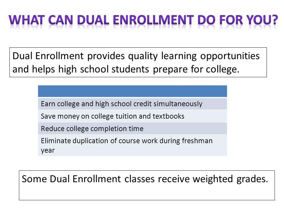 Dual Enrollment provides quality learning opportunities and helps high school students prepare for college.