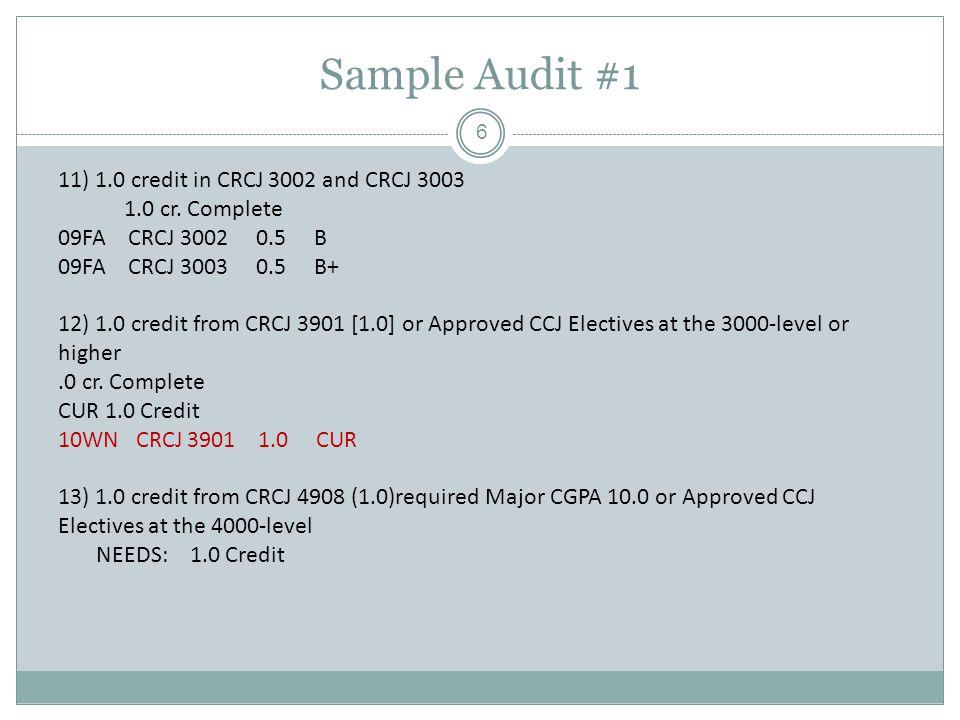 Sample Audit #1 11) 1.0 credit in CRCJ 3002 and CRCJ 3003 1.0 cr.