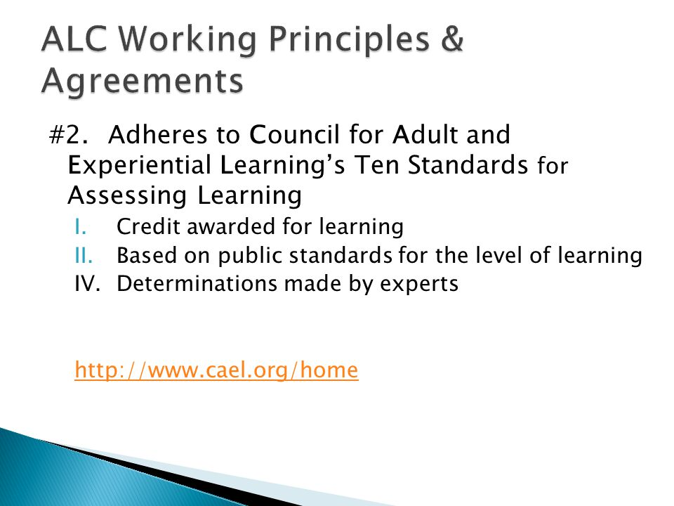 #2. Adheres to Council for Adult and Experiential Learnings Ten Standards for Assessing Learning I.Credit awarded for learning II.Based on public stan