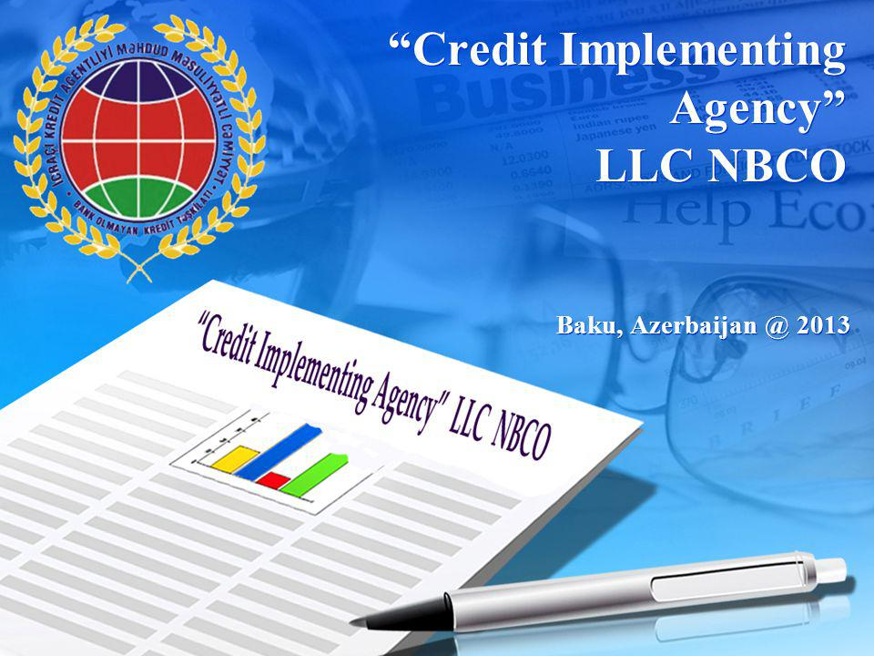 Credit Implementing Agency LLC NBCO Baku, Azerbaijan @ 2013
