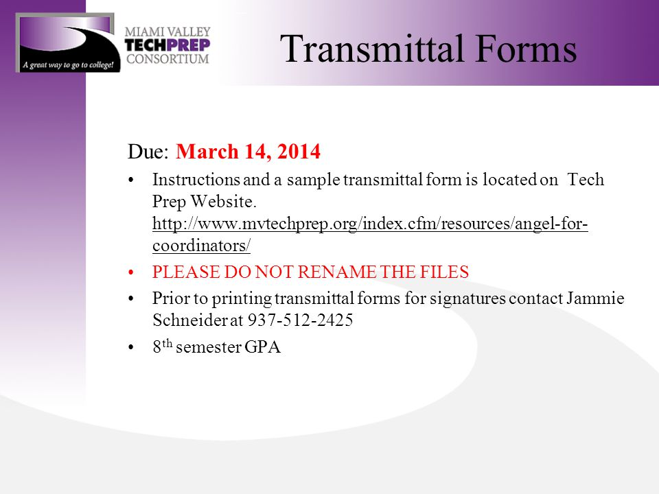 Transmittal Forms Due: March 14, 2014 Instructions and a sample transmittal form is located on Tech Prep Website.