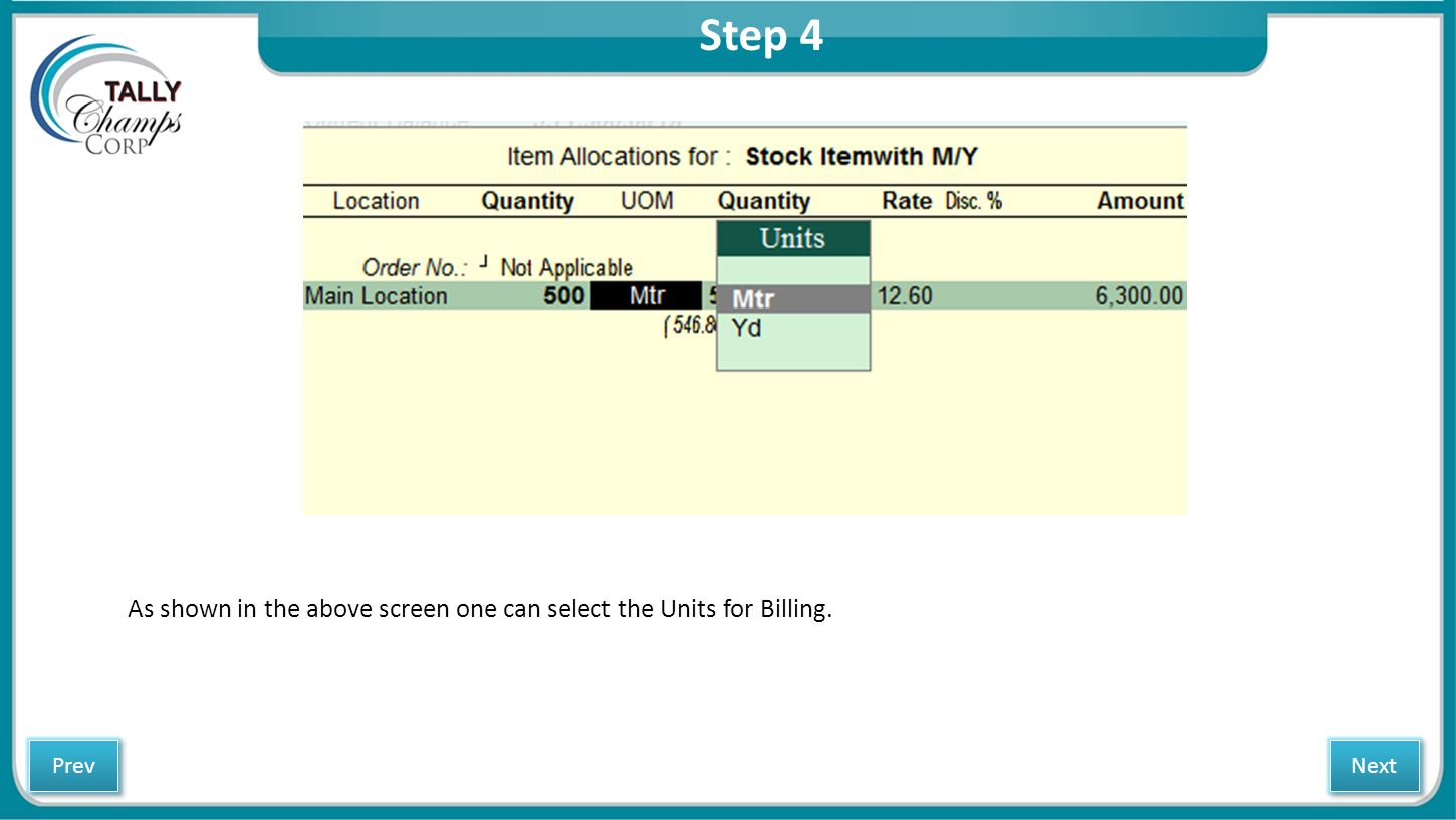Step 4 As shown in the above screen one can select the Units for Billing. Next Prev