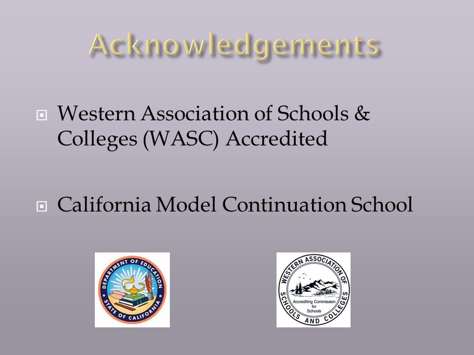 Western Association of Schools & Colleges (WASC) Accredited California Model Continuation School