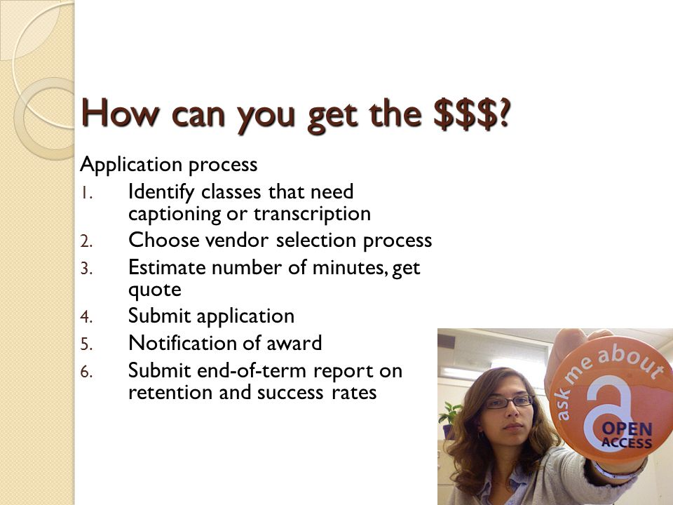 How can you get the $$$.Application process 1.