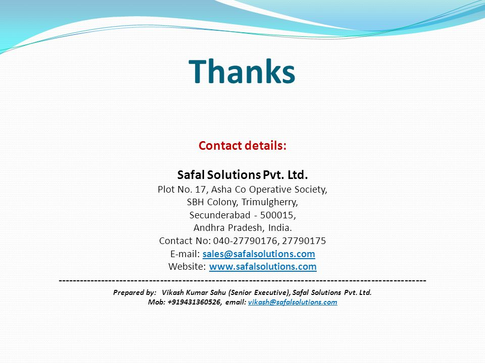 Thanks Contact details: Safal Solutions Pvt. Ltd.
