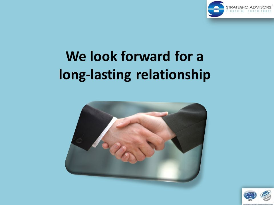 We look forward for a long-lasting relationship