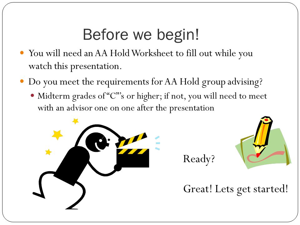 Before we begin. You will need an AA Hold Worksheet to fill out while you watch this presentation.