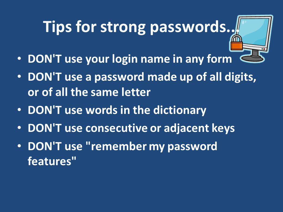 Tips for strong passwords...