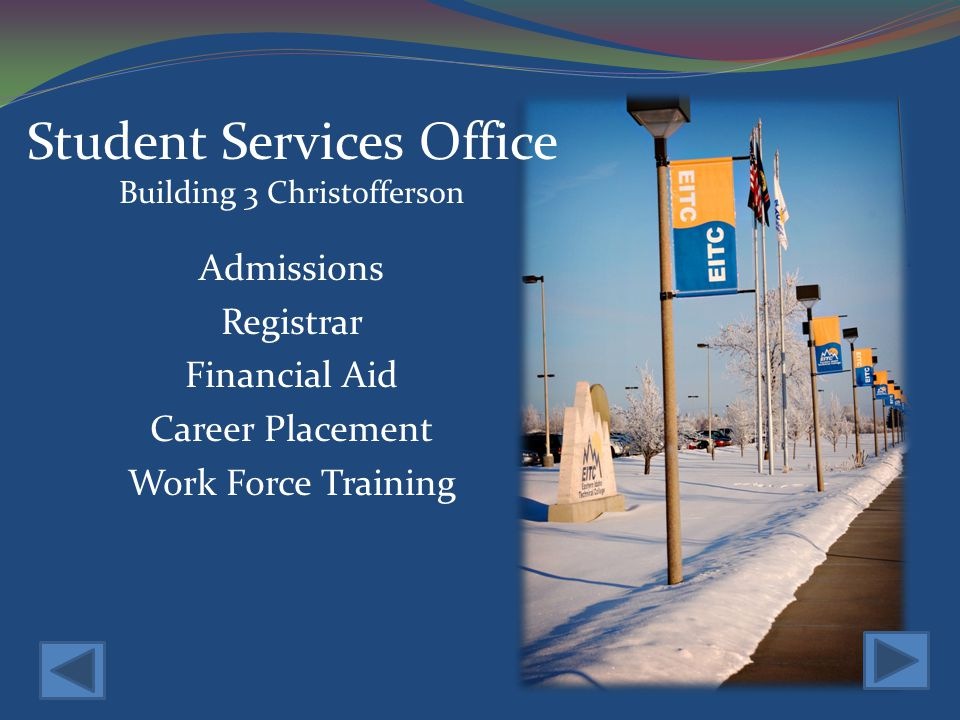 Admissions Registrar Financial Aid Career Placement Work Force Training Student Services Office Building 3 Christofferson