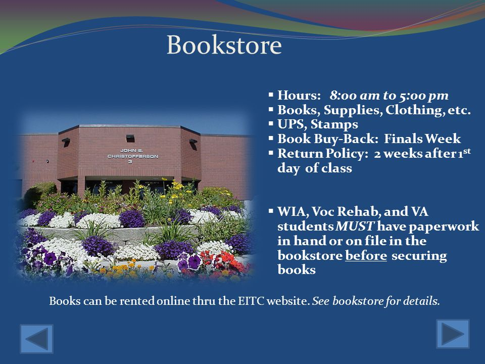 Bookstore Hours: 8:00 am to 5:00 pm Books, Supplies, Clothing, etc.