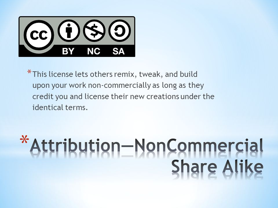 * This license lets others remix, tweak, and build upon your work non-commercially as long as they credit you and license their new creations under the identical terms.