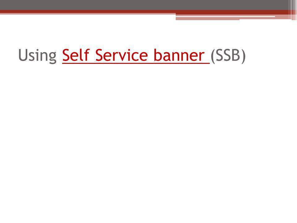 Using Self Service banner (SSB)Self Service banner