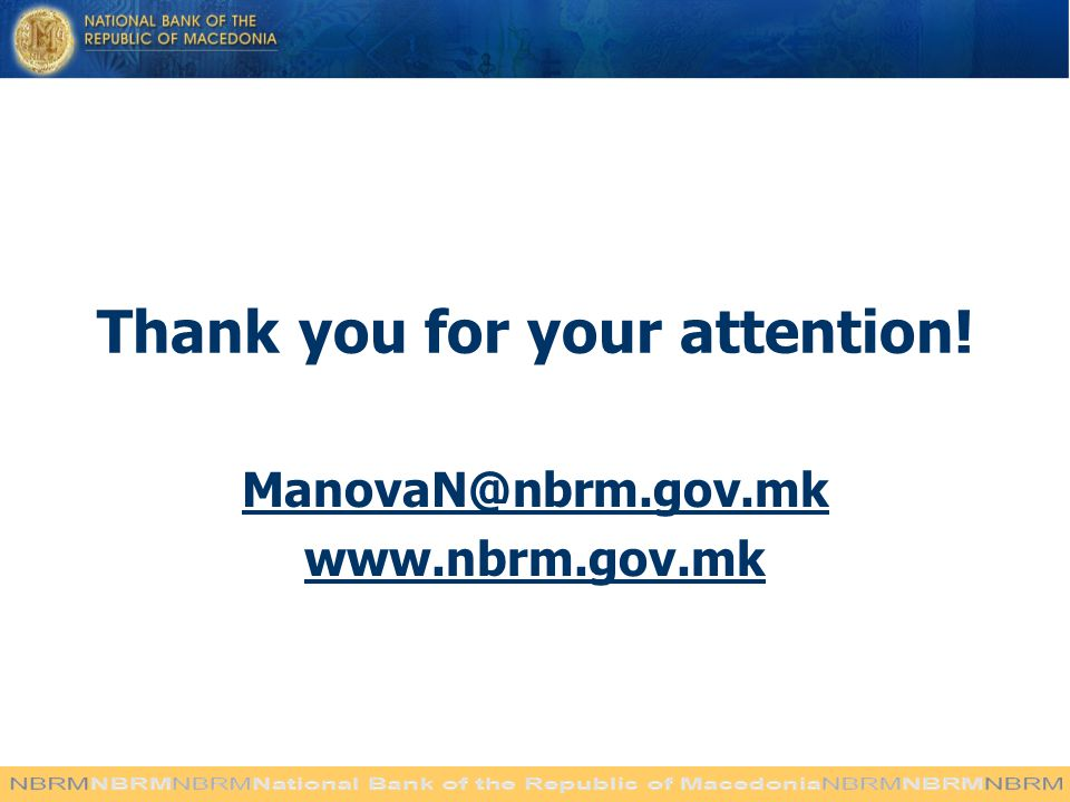 Thank you for your attention! ManovaN@nbrm.gov.mk www.nbrm.gov.mk