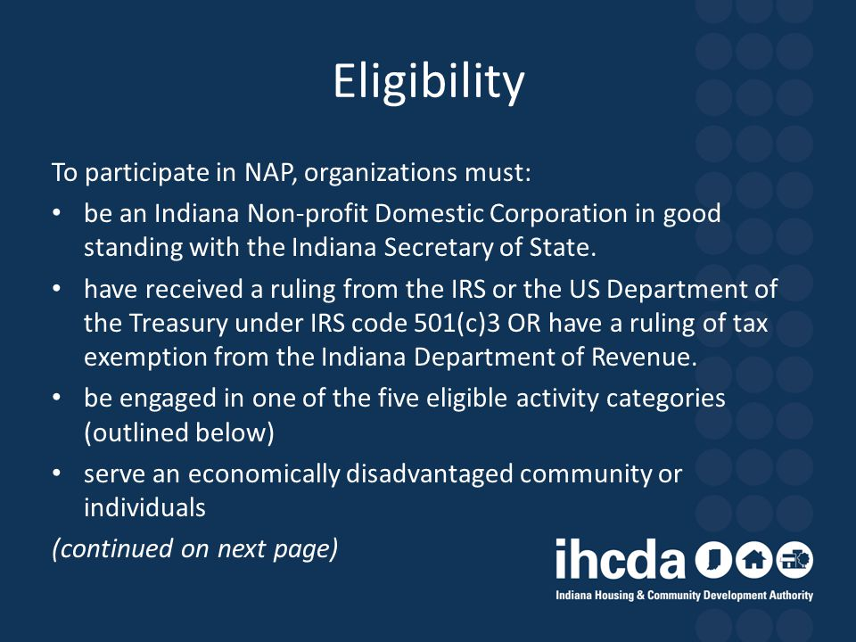 Eligibility To participate in NAP, organizations must: be an Indiana Non-profit Domestic Corporation in good standing with the Indiana Secretary of St
