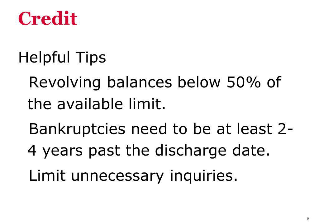 Credit Helpful Tips Revolving balances below 50% of the available limit.