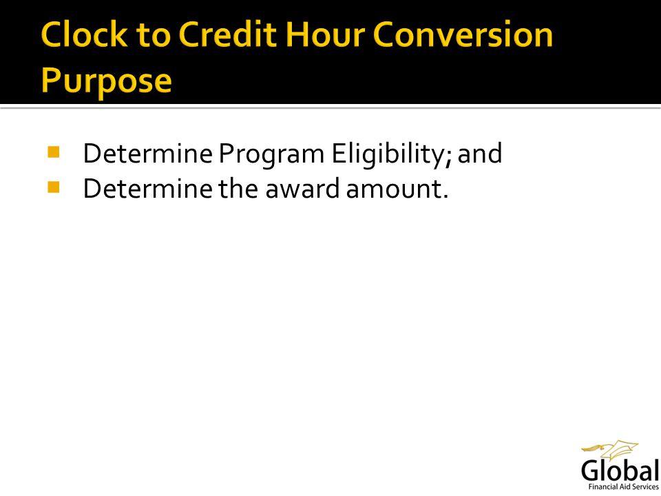 Determine Program Eligibility; and Determine the award amount.