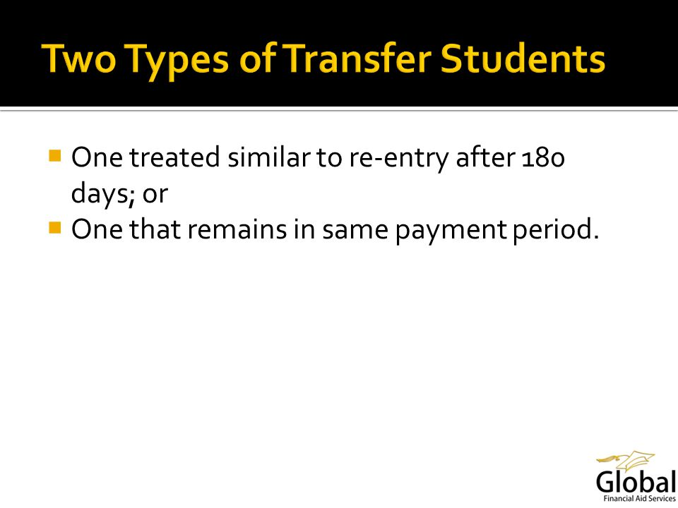 One treated similar to re-entry after 180 days; or One that remains in same payment period.