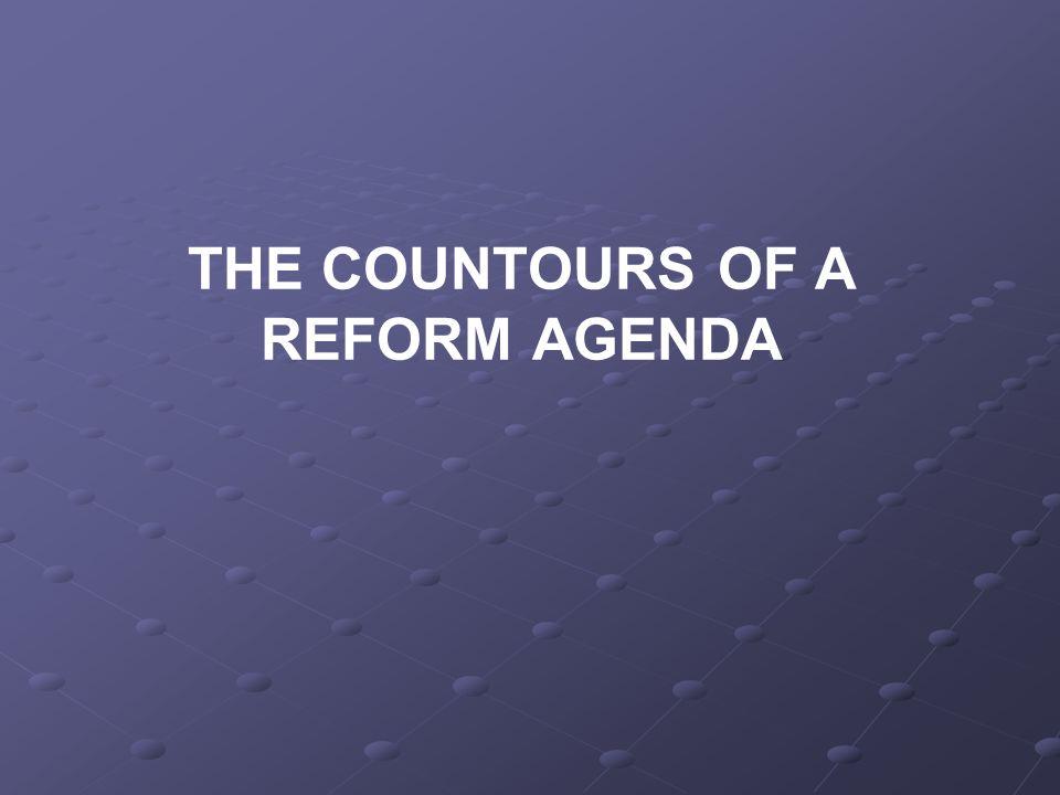 THE COUNTOURS OF A REFORM AGENDA