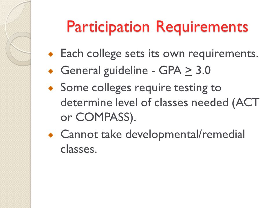 Participation Requirements Each college sets its own requirements.