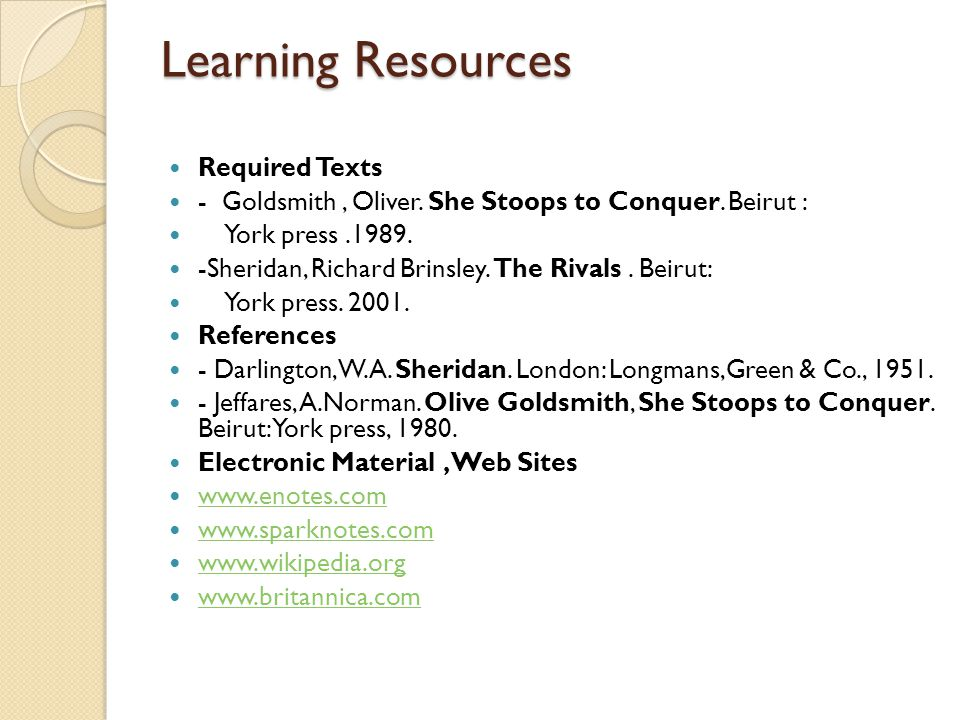 Learning Resources Required Texts - Goldsmith, Oliver.