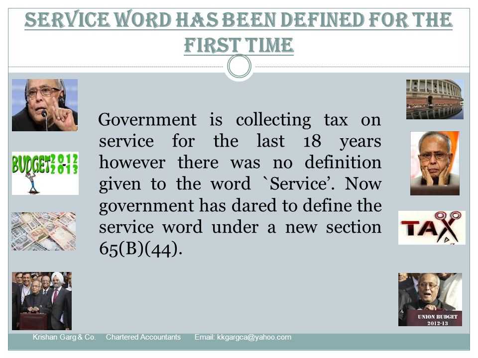 Service word has been defined for the first time Government is collecting tax on service for the last 18 years however there was no definition given to the word `Service.