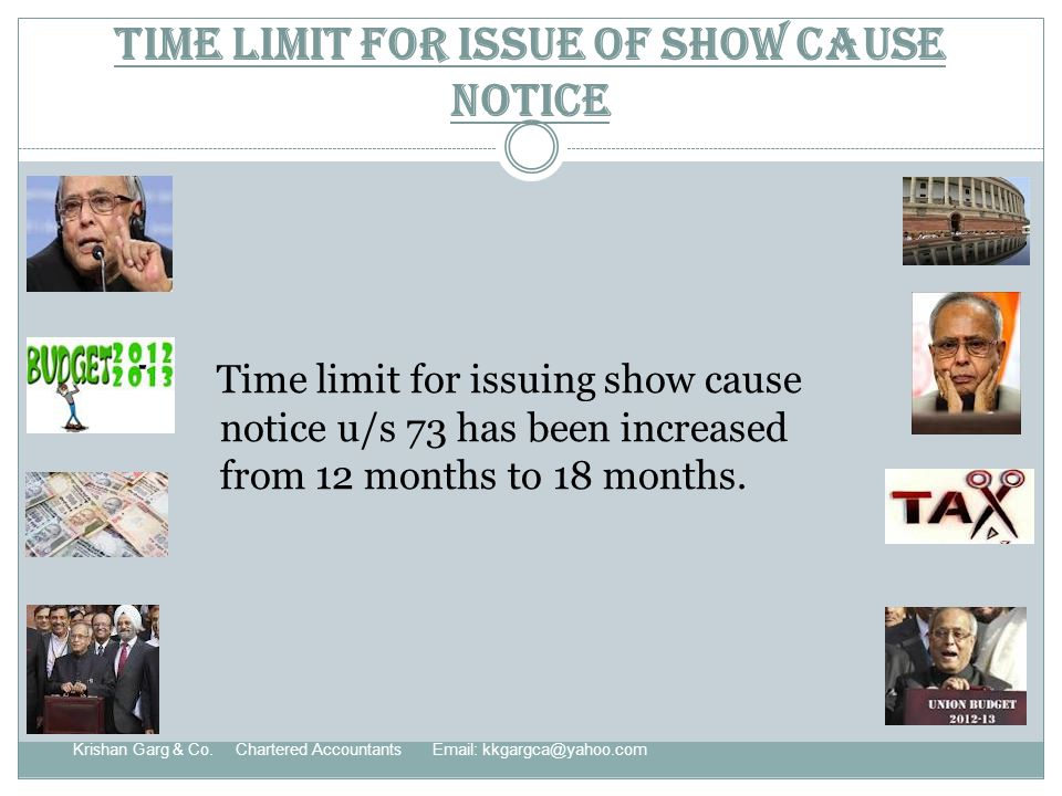 Time limit for issue of Show Cause Notice Time limit for issuing show cause notice u/s 73 has been increased from 12 months to 18 months.