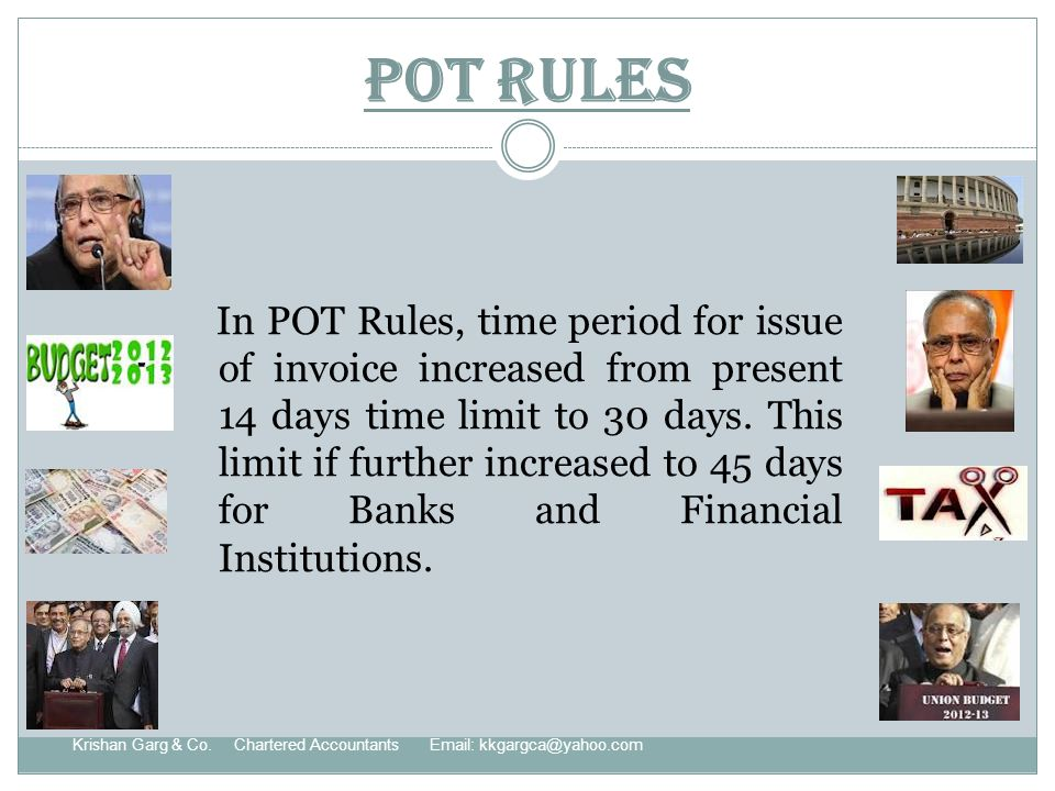 POT Rules In POT Rules, time period for issue of invoice increased from present 14 days time limit to 30 days.