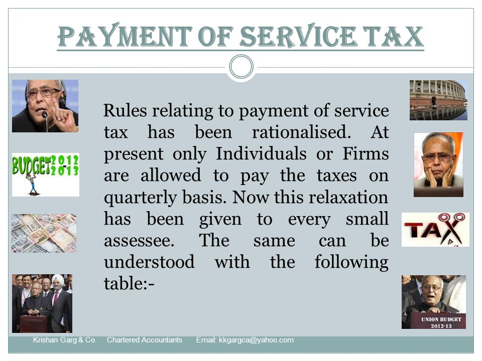 Payment of Service Tax Rules relating to payment of service tax has been rationalised.