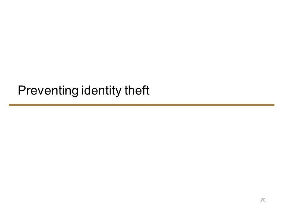 Preventing identity theft 20