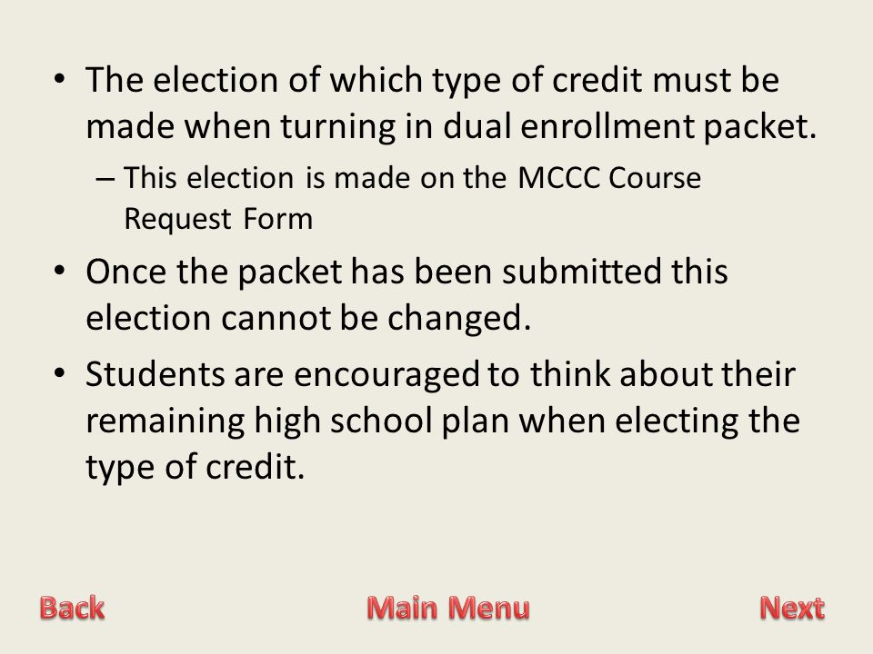 The election of which type of credit must be made when turning in dual enrollment packet.