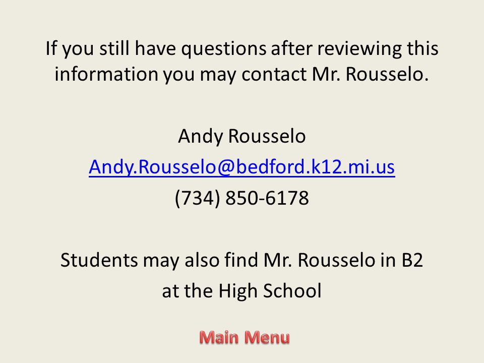 If you still have questions after reviewing this information you may contact Mr.